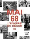 Mai 68 ; l'envers du décor