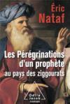 Les pérégrinations d'un prophète au pays des ziggourats