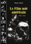 Le film noir américain ; 1940-1955