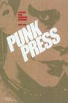 Punk press ; l'histoire d'une révolution esthétique ; 1969-1979
