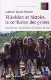 Télévision et histoire, la confusion des genres ; docudramas, docufictions et fictions du réel