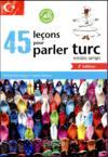 45 leçons turc avec exercices corrigés et fichiers audio (2e édition)