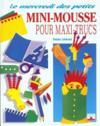 Mini-Mousse Pour Maxi-Trucs