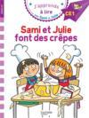 J'apprends à lire avec Sami et Julie ; CE1 ; Sami et Julie font des crêpes