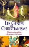 Les génies du christianisme ; histoires de prophètes de pécheurs et de saints