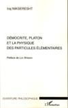 Démocrite, platon et la physique des particules élémentaires