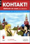 Kohtakt ! ; méthode de russe pour débutants ; langue et civilisation ; A1-A2
