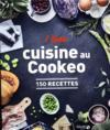 I love ma cuisine au cookeo ; 150 recettes