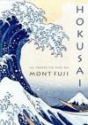 Hokusai ; les trente-six vues du mont Fuji