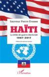 Haïti, la drôle de guerre électorale 1987 - 2017