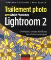 Traitement photo avec Adobe Photoshop Lightroom 2 ; cataloguez, corrigez et diffusez vos photos numériques