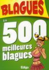 Les 500 Meilleures Blagues