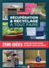 Récupération et recyclage dictionnaire à tout faire ; 2500 idées simples pour faire du neuf avec du vieux