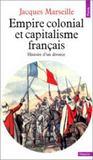 Empire colonial et capitalisme français. histoire d'un divorce