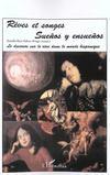 Reves Et Songes ; Le Discours Sur Le Reve Dans Le Monde Hispanique