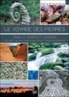 Le voyage des pierres : dans le temps et l'espace ; géologie, histoire, art et traditions humaines