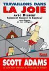 Travaillons Dans La Joie Avec Dilbert ; Comment Trouver Le Bonheur Aux Depens De Vos Collegues