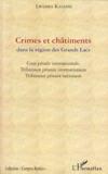 Crimes et châtiments dans la région des grands lacs ; cour pénale internationale, tribunaux pénaux internationaux, tribunaux pénaux nationaux