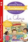 Mes premières lectures Montessori ; la colonie