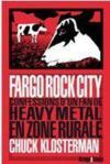 Fargo rock city ; confessions d'un fan de heavy métal en zone rurale