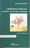 Empreinte familiale ; transfert, transmission, transagir