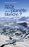 Quoi de neuf sur la planète blanche ? comprendre le déclin des glaces et ses conséquences