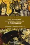 Les aventures des trois princes de Serendip ; voyage en Serendipité