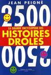La Grande Encyclopedie Des Histoires Droles, 2500 Histoires (Edition 2007)