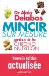 Mincir sur mesure grâce à la chrono-nutrition (édition 2012)
