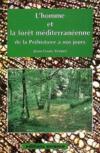 L'homme et la foret mediterraneenne de la prehistoire a nos jours