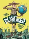 Planet ranger t.1 ; l'écolo le plus con de la planète
