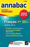 Annabac Sujets & Corriges T.1 ; Français ; Terminale, Toutes Séries Lv1 Et Lv2 ; Sujet Et Corrigés