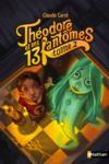 Théodore et ses 13 fantômes t.2 ; Doriane, la fantômesse qui voudrait tant rentrer chez elle