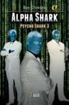 Alpha shark psycho shark t.3
