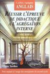 Reussir L'Epreuve De Didactique A L'Agregation Interne Capes/Agregation Anglais