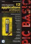 Réalisez & programmez ; 12 applications pratiques pour maîtriser le Picbasic PB-3B