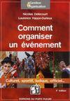 Comment organiser un évènement ; culturel, sportif, ludique, officiel...