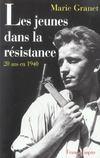 Les jeunes dans la résistance ; 20 ans en 1940