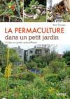 La permaculture dans un petit jardin ; comment créer un jardin auto-suffisant
