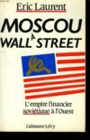 Moscou À Wall Street. L'Empire Financier Soviétique À L'Ouest
