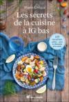 Les secrets de la cuisine à IG bas ; 100 recettes salées pour la silhouette et la santé