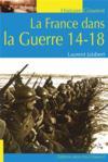 La France dans la Guerre 14-18