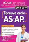 Épreuve orale AS.AP ; réussir son concours aide-soignant et auxiliaire de puériculture (concours 2018)