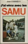 J'ai vécu aves les SAMU: Services d'aide médicale d'urgence:
