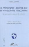 Le président de la république en afrique noire francophone
