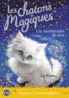 Les chatons magiques T.20 ; un anniversaire de rêve