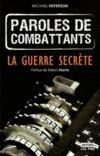 Paroles de combattants La guerre secrète