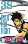 Bleach t.38 ; fear for fight