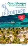 Guide du Routard ; Guadeloupe ; Saint-Martin, Saint-Barth + randonnées et plongées ! (édition 2019)