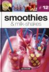 Tendances Gourmandes T.12 ; Smoothies & Milk-Shakes